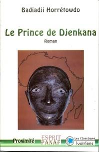 Badiadji Horretowdo - Le prince de Djenkana.