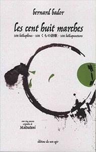 Bador Bernard - LES 108 MARCHES (poèmes trilingues français-japonais-anglais).