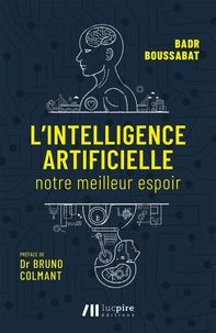 Badr Boussabat - L'intelligence artificielle - Notre meilleur espoir.