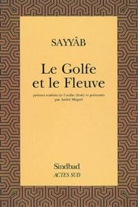 Badr-Châker As-Sayyâb - Le Golfe et le Fleuve.