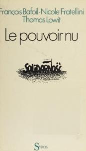 Bafoil-Fratelli - Le Pouvoir nu - La parole donnée aux ouvriers polonais.