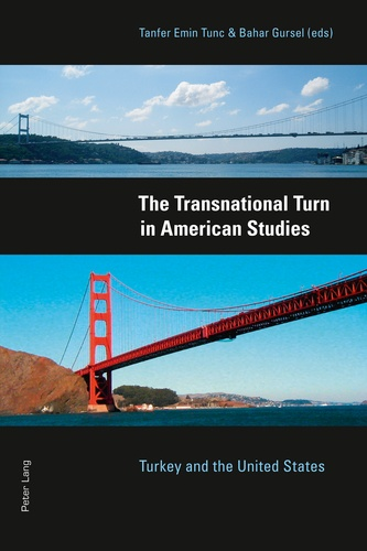 Bahar Gursel et Tanfer emin Tunc - The Transnational Turn in American Studies - Turkey and the United States.