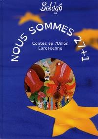 Bahdgé - Nous sommes 27+1 - Contes de l'Union Européenne.