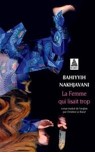 Bahiyyih Nakhjavani - La femme qui lisait trop.