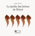 Bahman Panahi - Le jardin des lettres de Rûmî.