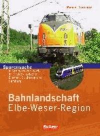Bahnlandschaft Elbe-Weser-Region - Spurensuche in Bremerhaven sowie im Dreieck zwischen Bremen, Cuxhaven und Hamburg.