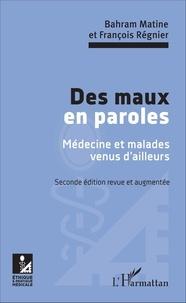 Bahram Matine et François Régnier - Des maux en paroles - Médecine et malade venus d'ailleurs.