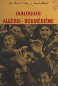 Bahri Ben el Hadj et Younès Dadci - Dialogues Algérie-Boumédiène.