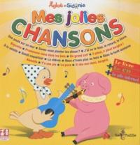 Baï et Thierry Desailly - Aglaé et Sidonie - Mes jolies chansons. 1 CD audio