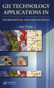 Bai Tian - GIS Technology Applications in Environmental and Earth Sciences.