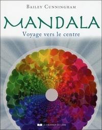 Mandala- Voyage vers le centre - Bailey Cunningham |
