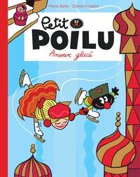 Bailly et Céline Fraipont - Petit Poilu Poche 10 : Petit Poilu Poche - Tome 10 - Amour glacé (Réédition).