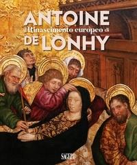 Baiocco Simone et Natale Vittorio - Il rinascimento europeo di Antoine De Lonhy.