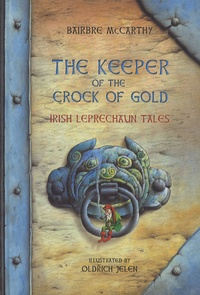 Bairbre McCarthy - The Keeper of the Crock of Gold - Irish Leprechaun Stories.