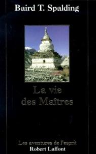 Baird-T Spalding - La vie des maîtres.