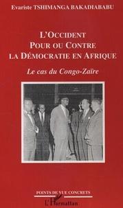 Bakadiababu evariste Tshimanga - L'Occident pour ou contre la Démocratie en Afrique - Le cas du Congo-Zaïre.