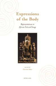 Baker Charlotte - Expressions of the Body - Representations in African Text and Image.