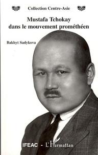 Bakhyt Sadykova - Mustafa Tchokay dans le mouvement prométhéen.
