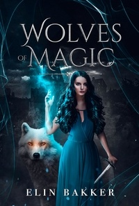 Bakker Elin - Wolves of magic.