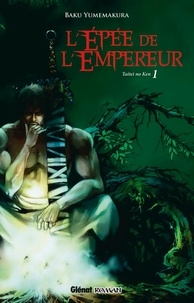 Baku Yumemakura - Taitei no Ken Tome 1 : L'avenement des démons.