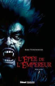 Baku Yumemakura - Taitei no Ken Tome 2 : L'épée de l'Empereur.