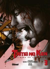 Baku Yumemakura et  Dohé - Taitei no Ken Tome 3 : .