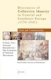 Balazs Trencsenyi et Michal Kopecek - National Romanticism: The Formation of National Movements - Discourses of Collective Identity in Central and Southeast Europe 1770–1945, volume II.