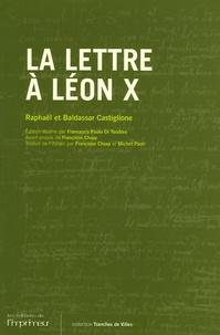 Baldassar Castiglione et  Raphaël - La lettre à Léon X.