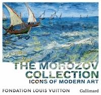 Baldassari Anne - The Morozov Collection - Icons of Modern Art.