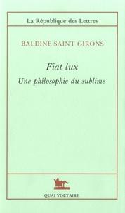 Baldine Saint Girons - Fiat Lux - Une philosophie du sublime.