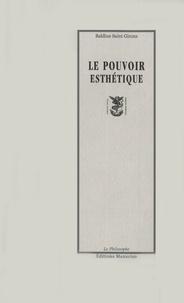 Baldine Saint Girons - Le pouvoir esthétique.