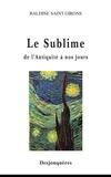 Baldine Saint Girons - Le Sublime - De l'Antiquité à nos jours.