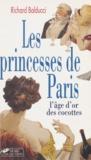 Balducci - Les princesses de Paris - L'âge d'or des cocottes.