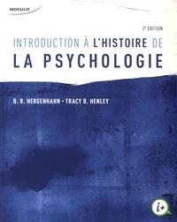 Baldwin Ross Hergenhahn et Tracy Henley - Introduction à l'histoire de la psychologie.