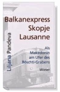 Balkanexpress Skopje-Lausanne - Als Makedonin am Ufer des Röschti-Grabens.