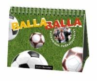 Balla Balla - Vollkommen Fußballverrückt.