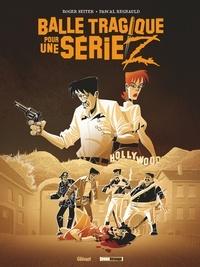 Roger Seiter - Balle tragique pour une série Z.