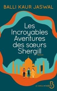 Balli Kaur Jaswal - Les incroyables aventures des soeurs Shergill.