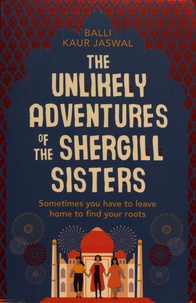 Balli Kaur Jaswal - The Unlikely Adventures of the Shergill Sisters.