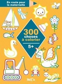 Ballon - 300 choses à colorier - 5 +.