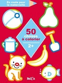 Ballon - 50 choses à colorier - 2 +.