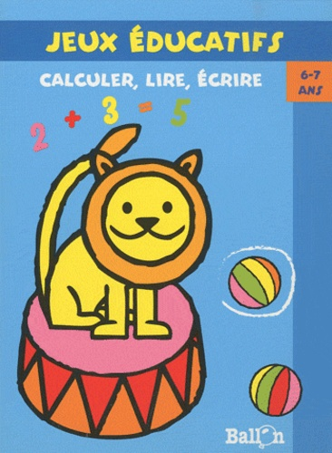 Ballon - Calculer, lire, écrire - 6-7 ans.