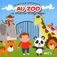 Ballon - Crée ton aventure au zoo - Une histoire dont tu es le héros !.
