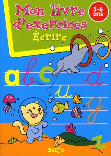 Ballon - Ecrire - Mon livre d'exercices 5-6 ans.