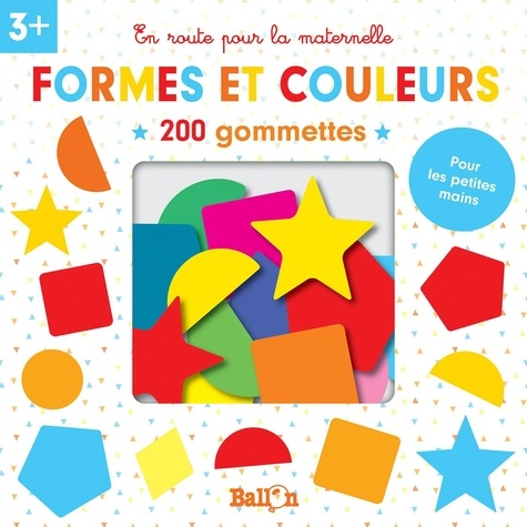 Formes et couleurs. 200 gommettes