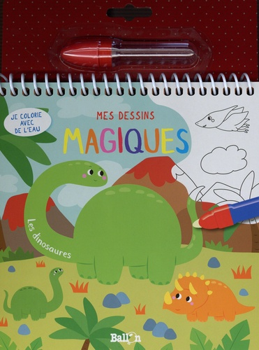 Les dinosaures. Avec un feutre d'eau