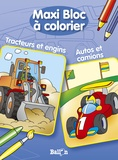 Ballon - Maxi Bloc à colorier Tracteurs et engins, Autos et camions.