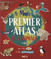 Mon premier atlas- Les animaux -  Ballon |