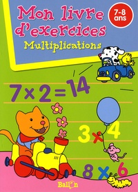 Ballon - Multiplications - Mon livre d'exercices 7-8 ans.