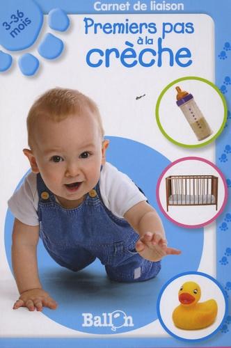 Ballon - Premiers pas à la crèche - Carnet de liaison 3 - 36 mois.